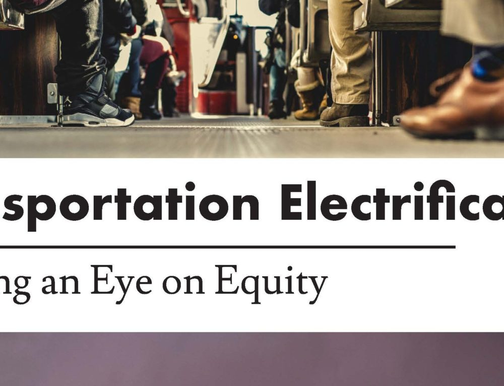 White Paper: Transportation Electrification – Keeping an Eye on Equity